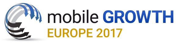 Mobile Growth Europe 2017 • Berlin • 11-12 October, 2017